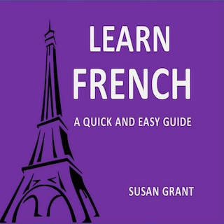 Learn french A Quick and Easy Guide