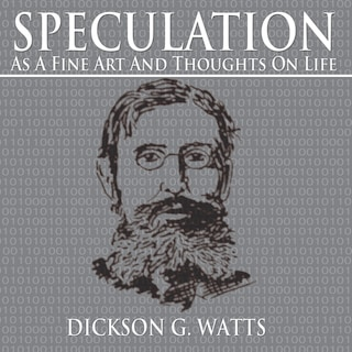 Speculation as a Fine Art and Thoughts on Life
