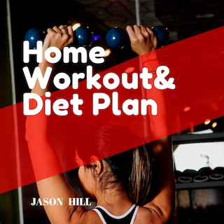 Home Workout & Diet Plan: For beginners a Complete Guide