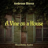 A Vine on a House