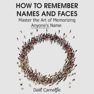 How to Remember Names and Faces - Master the Art of Memorizing Anyone's Name