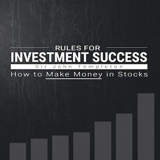Rules for Investment Success - How to Make Money in Stocks
