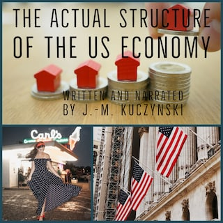 The Actual Structure of the US Economy