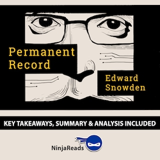 Permanent Record by Edward Snowden: Key Takeaways, Summary & Analysis Included