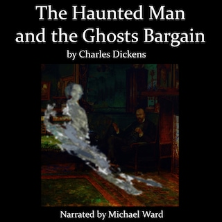 The Haunted Man and the Ghost's Bargain
