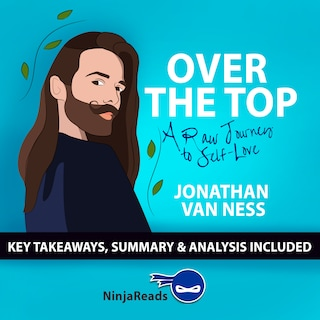 Over the Top: A Raw Journey to Self-Love by Jonathan Van Ness: Key Takeaways, Summary & Analysis Included