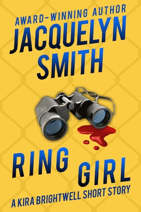 Ring Girl: A Kira Brightwell Short Story