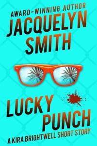 Lucky Punch: A Kira Brightwell Short Story
