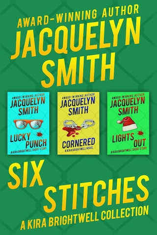 Six Stitches: A Kira Brightwell Collection