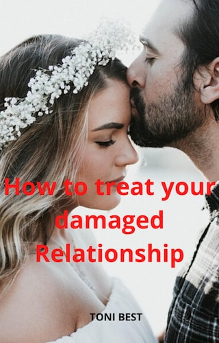 How To Treat Your Damaged Relationship