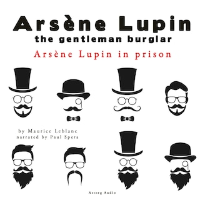 Arsène Lupin in prison, the adventures of Arsene Lupin the gentleman burglar