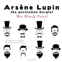 The black pearl, the adventures of Arsene Lupin the gentleman burglar