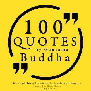100 quotes by Gautama Buddha: Great philosophers & their inspiring thoughts
