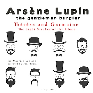 Thérèse and Germaine, The Eight Strokes of the Clock, The adventures of Arsène Lupin