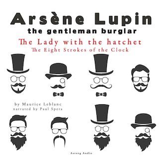 The Lady with the hatchet, The Eight Strokes of the Clock, The adventures of Arsène Lupin