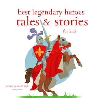 Best legendary heroes tales and stories