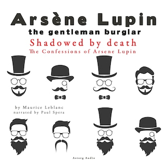 Shadowed By Death, The Confessions Of Arsène Lupin