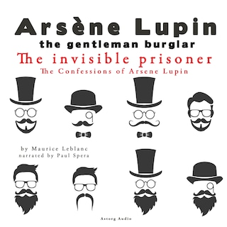 The Invisible Prisoner, The Confessions Of Arsène Lupin