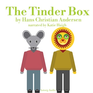 The Tinder Box, a fairytale for kids