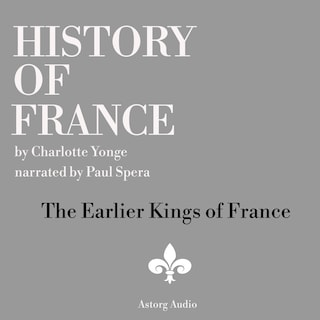 History of France - The Earlier Kings of France