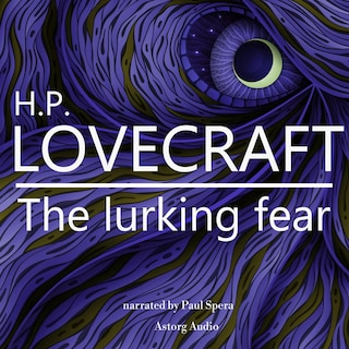 HP Lovecraft : The Lurking Fear