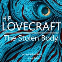 HP Lovecraft : The Stolen Body