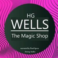 HG Wells : The Magic Shop