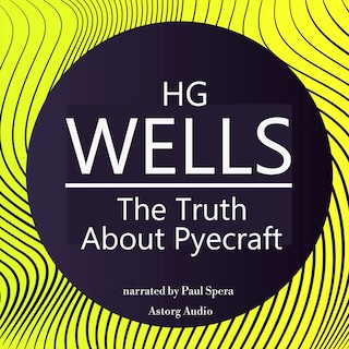 HG Wells : The Truth About Pyecraft