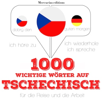 1000 wichtige Wörter auf Tschechisch für die Reise und die Arbeit