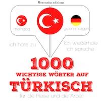 1000 wichtige Wörter auf Türkisch für die Reise und die Arbeit