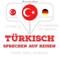 Türkisch sprechen auf Reisen