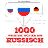1000 wichtige Wörter auf Russisch für die Reise und die Arbeit