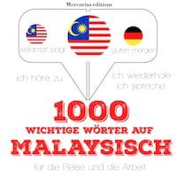 1000 wichtige Wörter auf Malaysisch für die Reise und die Arbeit