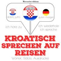 Kroatisch sprechen auf Reisen
