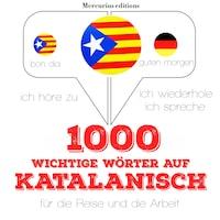 1000 wichtige Wörter auf Katalanisch für die Reise und die Arbeit