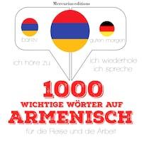 1000 wichtige Wörter auf Armenisch für die Reise und die Arbeit
