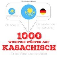 1000 wichtige Wörter auf Kasachisch für die Reise und die Arbeit