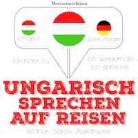 Ungarisch sprechen auf Reisen