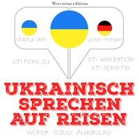 Ukrainisch sprechen auf Reisen