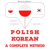 Polski - koreański: kompletna metoda