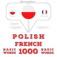 Polski - francuski: 1000 podstawowych słów