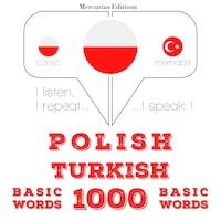 Polski - turecki: 1000 podstawowych słów