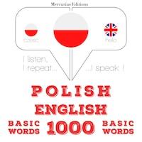 Polski - Angielski: 1000 podstawowych słów