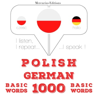 Polski - Niemiecki: 1000 podstawowych słów