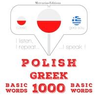 Polski - grecki: 1000 podstawowych słów