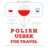 Polski - uzbecki: W przypadku podróży