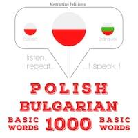 Polski - Bułgarski: 1000 podstawowych słów