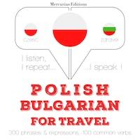 Polski - Bułgarski: W przypadku podróży