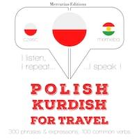 Polski - kurdyjski: W przypadku podróży