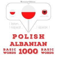 Polski - albański: 1000 podstawowych słów